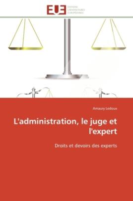 L'administration, le juge et l'expert